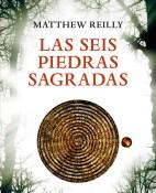 Las seis piedras sagradas - Matthew Reilly portada