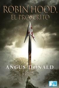 Robin Hood, el proscrito - Angus Donald portada