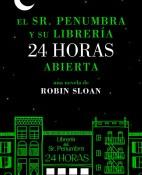 El Sr. Penumbra y su libreria 24 horas abierta - Robin Sloan portada