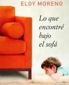 Lo que encontre bajo el sofa - Eloy Moreno portada