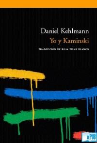 Yo y Kaminski - Daniel Kehlmann