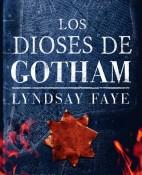 Los dioses de Gotham - Lyndsay Faye portada