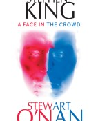 A face in the crowd - Stephen King y Stewart O'Nan portada
