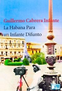 La Habana para un infante difunto - Guillermo Cabrera Infante portada