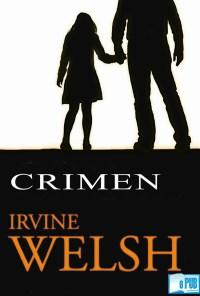 Crimen - Irvine Welsh