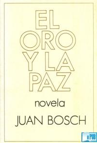 El oro y la paz - Juan Bosch