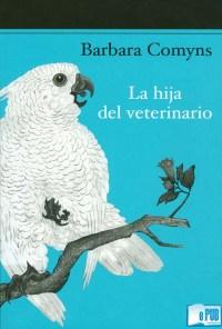 La hija del veterinario - Barbara Comyns portada