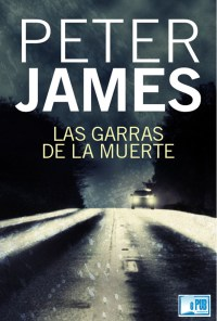 Las garras de la muerte - Peter James portada
