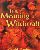 The Meaning of Witchcraft  Gerald Gardner