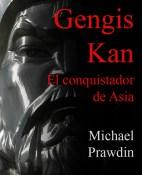 Gengis Kan, el conquistador de Asia - Michael Prawdin portada
