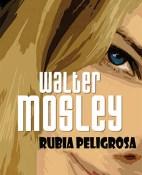 Rubia peligrosa - Walter Mosley portada