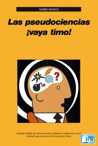 Las pseudociencias vaya timo - Mario Bunge portada