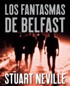 Los fantasmas de Belfast - Stuart Neville portada