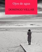 Ojos de agua - Domingo Villar portadaa