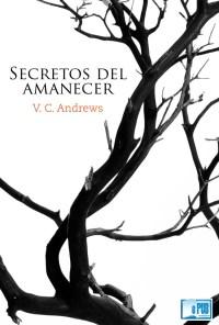 Secretos del amanecer - V. C. Andrews portada
