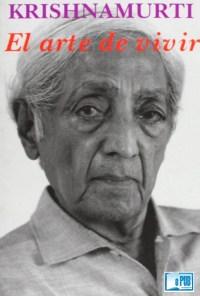 El arte de vivir - Jiddu Krishnamurti portada