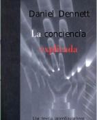 La conciencia explicada - Daniel C. Dennett portada