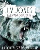 La fortaleza de Hielo Gris - J. V. Jones portada