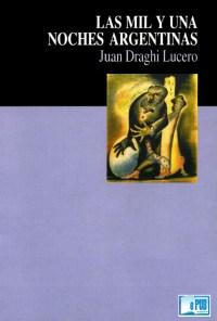 Las mil y una noches argentinas - Juan Draghi Lucero portada