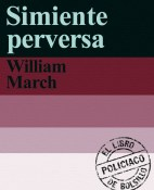 Simiente perversa - William March portada