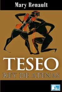 Teseo, rey de Atenas - Mary Renault portada