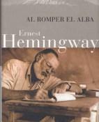 Al romper el alba - Ernest Hemingway y Patrick Hemingway portada