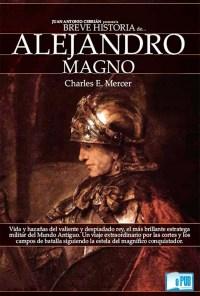 Breve historia de Alejandro Magno - Charles E. Mercer portada
