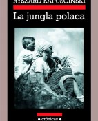 La jungla polaca - Ryszard Kapuscinski portada