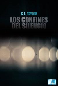 Los confines del silencio - C. L. Taylor portada