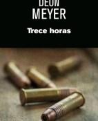Trece horas - Deon Meyer portada