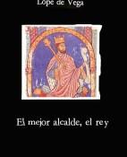 El mejor alcalde, el Rey - Lope de Vega portada
