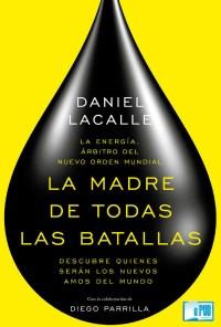La madre de todas las batallas - Daniel Lacalle y Diego Parrilla Merino portada