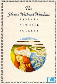 The house without windows - Barbara Newhall Follett portada