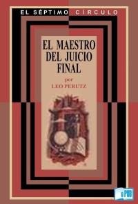 El maestro del juicio final (Trad. A. Renney y E. Martin) - Leo Perutz portada
