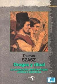 Drogas y ritual - Thomas Szasz portada
