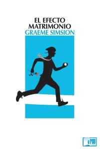 El efecto matrimonio - Graeme Simsion portada