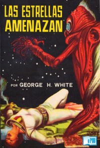 Las estrellas amenazan - George H. White portada