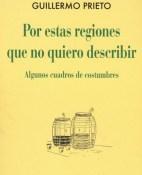 Por estas regiones que no quiero describir - Guillermo Prieto portada