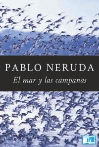 El mar y las campanas pablo neruda epubgratis for Jardin de invierno pablo neruda