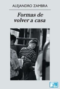 Formas de volver a casa - Alejandro Zambra portada