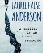 A orillas de un mismo recuerdo - Laurie Halse Anderson portada