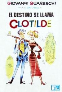 El destino se llama Clotilde - Giovanni Guareschi portada