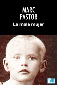 La mala mujer - Marc Pastor portada