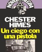 Un ciego con una pistola - Chester Himes portada