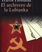 El archivero de la Lubianka - Travis Holland portada