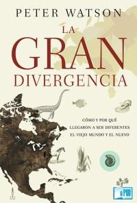 La gran divergencia - Peter Watson portada