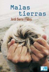 Malas tierras - Jordi Sierra i Fabra portada