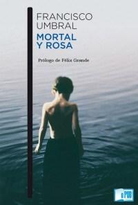 Mortal y rosa - Francisco Umbral portada