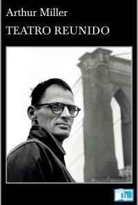 Teatro reunido - Arthur Miller portada