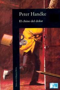 El chino del dolor - Peter Handke portada